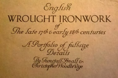 English Wrought Ironworks -Late 17th & early 18th centuries-By Tunstall Small & Christopher Woodbrige